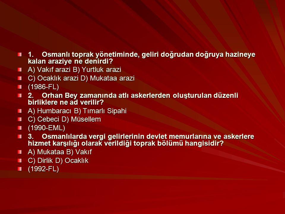1. Osmanlı toprak yönetiminde, geliri doğrudan doğruya hazineye kalan araziye ne denirdi
