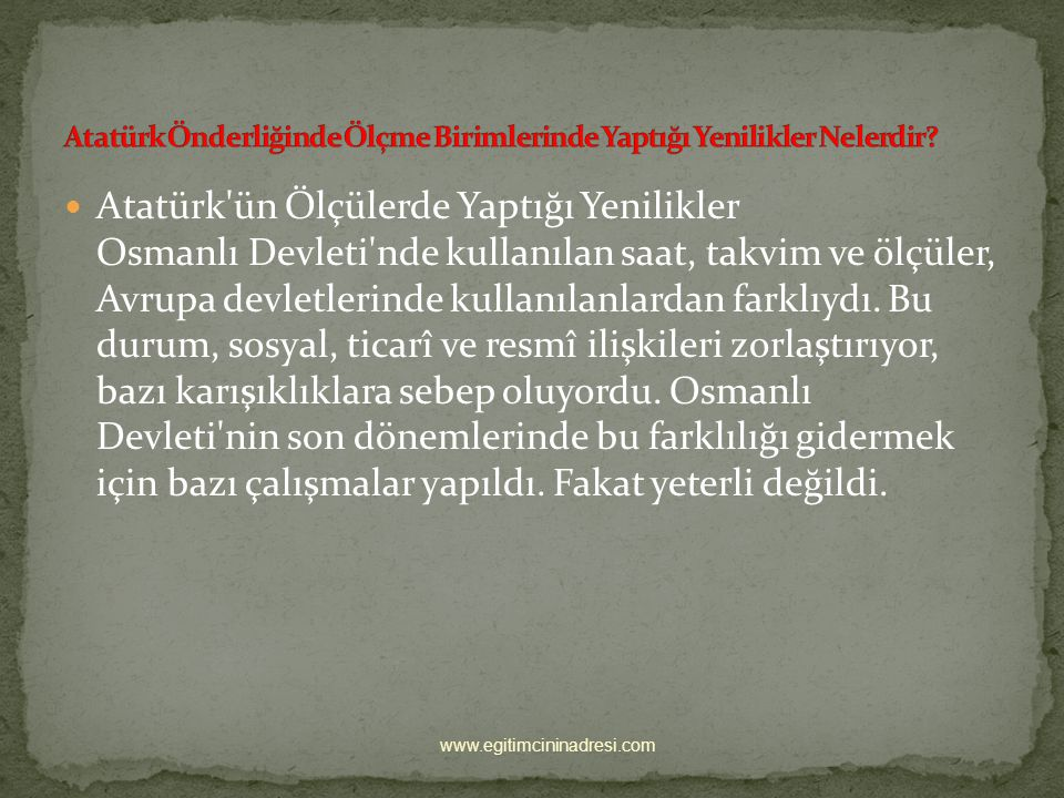 Atatürk Önderliğinde Ölçme Birimlerinde Yaptığı Yenilikler Nelerdir