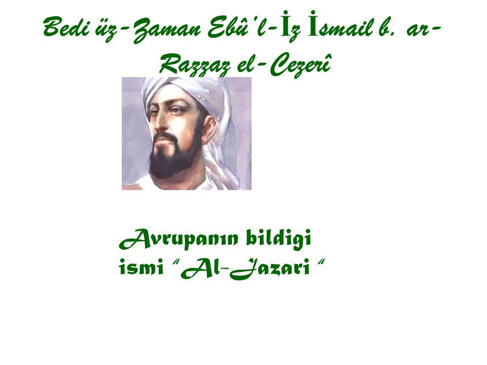 Bedi üz-Zaman Ebû'l-İz İsmail b. ar-Razzaz el-Cezerî