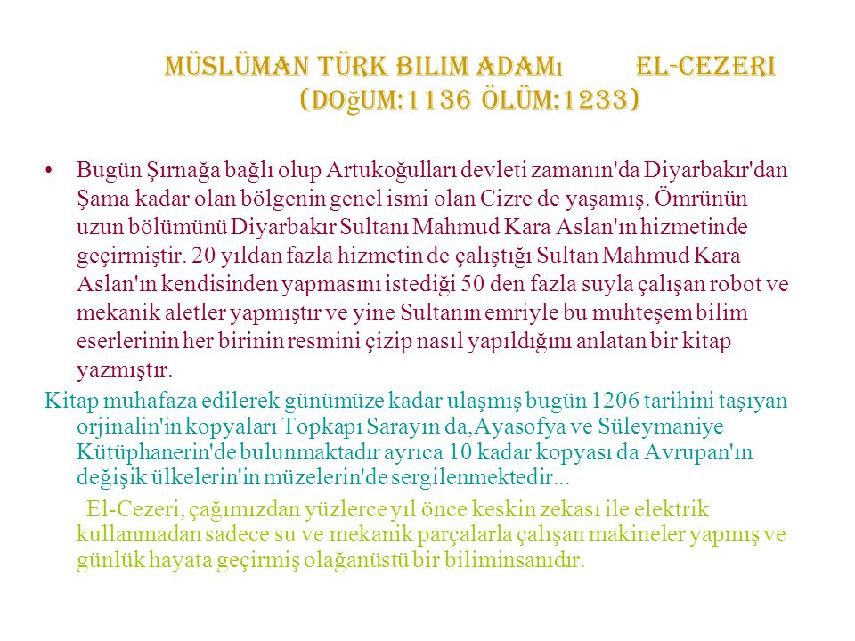 Müslüman Türk bilim adamı El-Cezeri (Doğum:1136 Ölüm:1233)