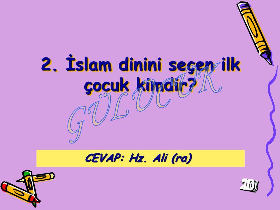 2. İslam dinini seçen ilk çocuk kimdir