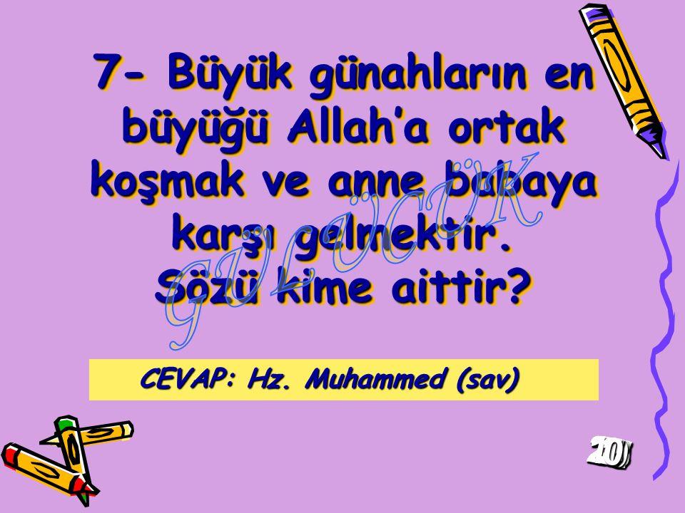 CEVAP: Hz. Muhammed (sav)