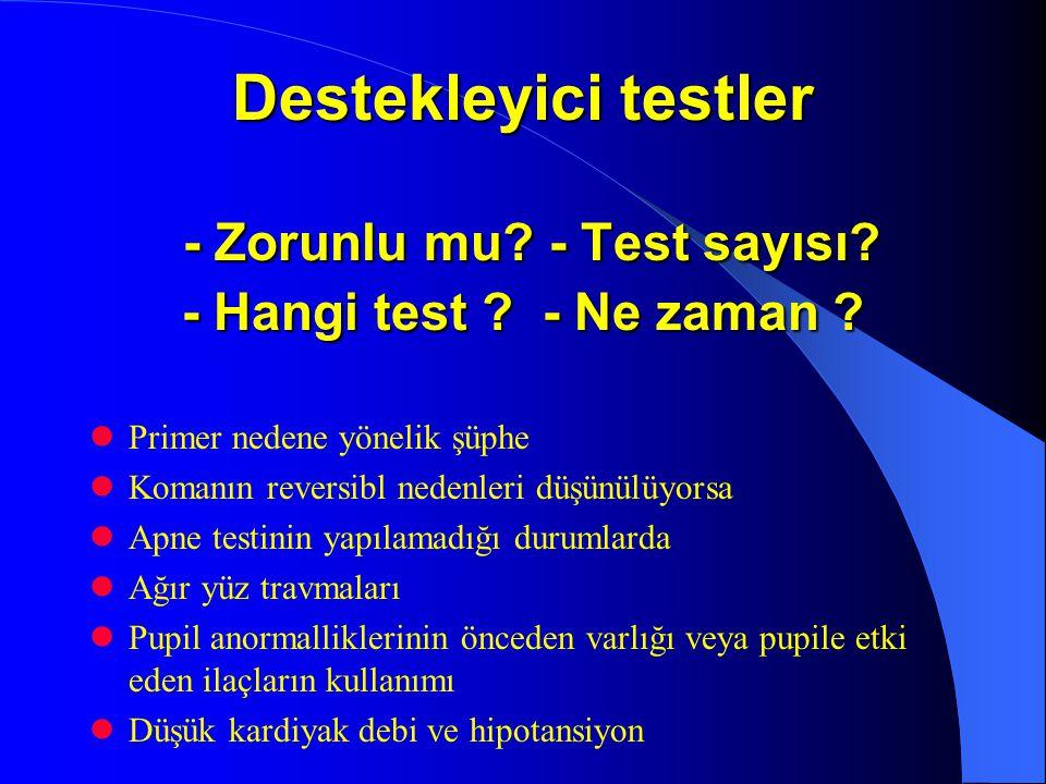 Destekleyici testler - Zorunlu mu. - Test sayısı. - Hangi test