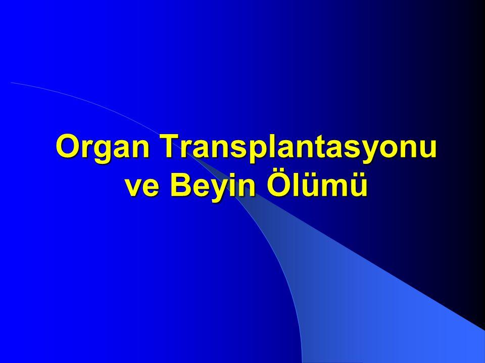 Organ Transplantasyonu ve Beyin Ölümü