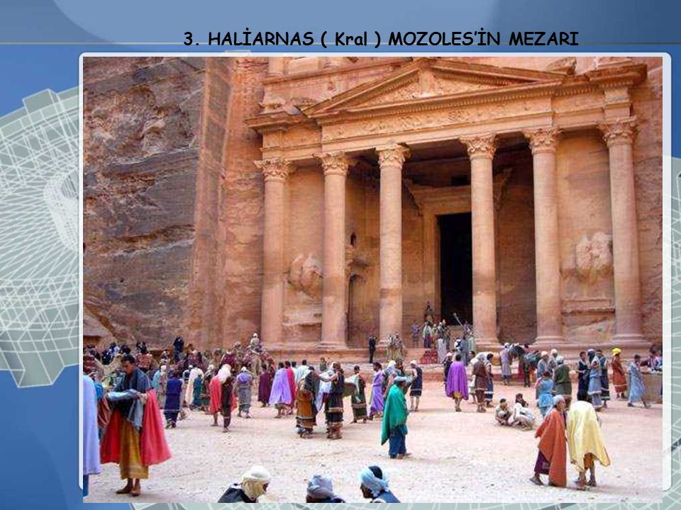 3. HALİARNAS ( Kral ) MOZOLES'İN MEZARI
