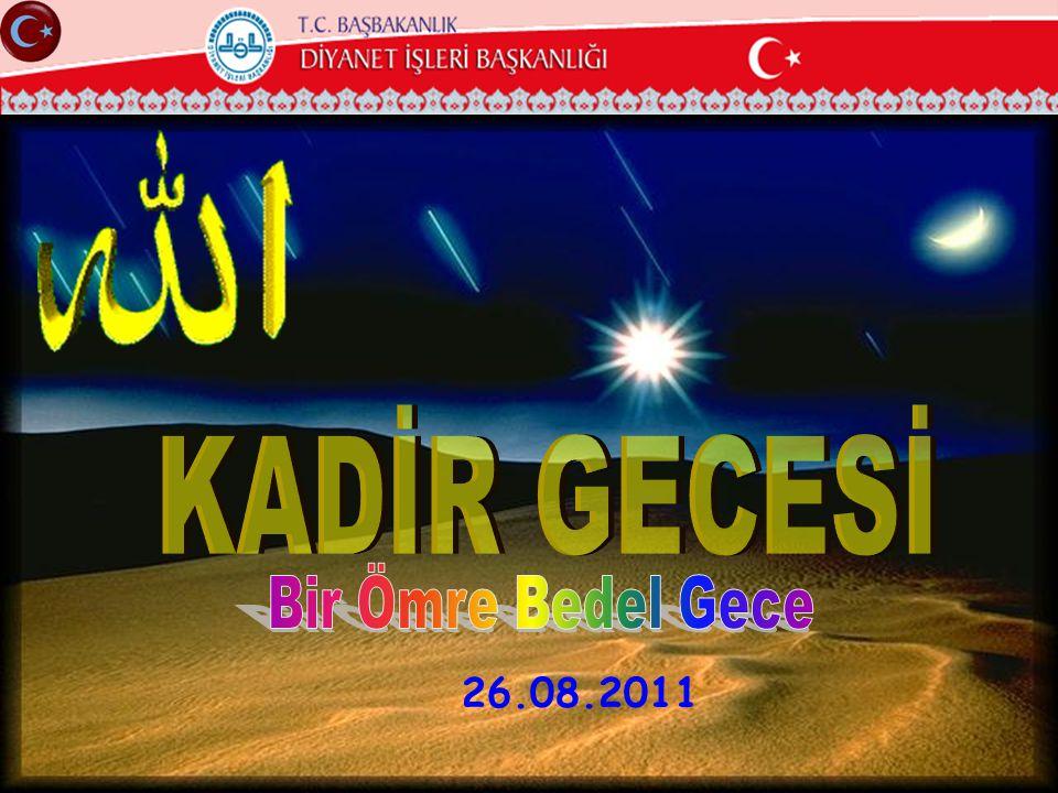 KADİR GECESİ Bir Ömre Bedel Gece 26.08.2011