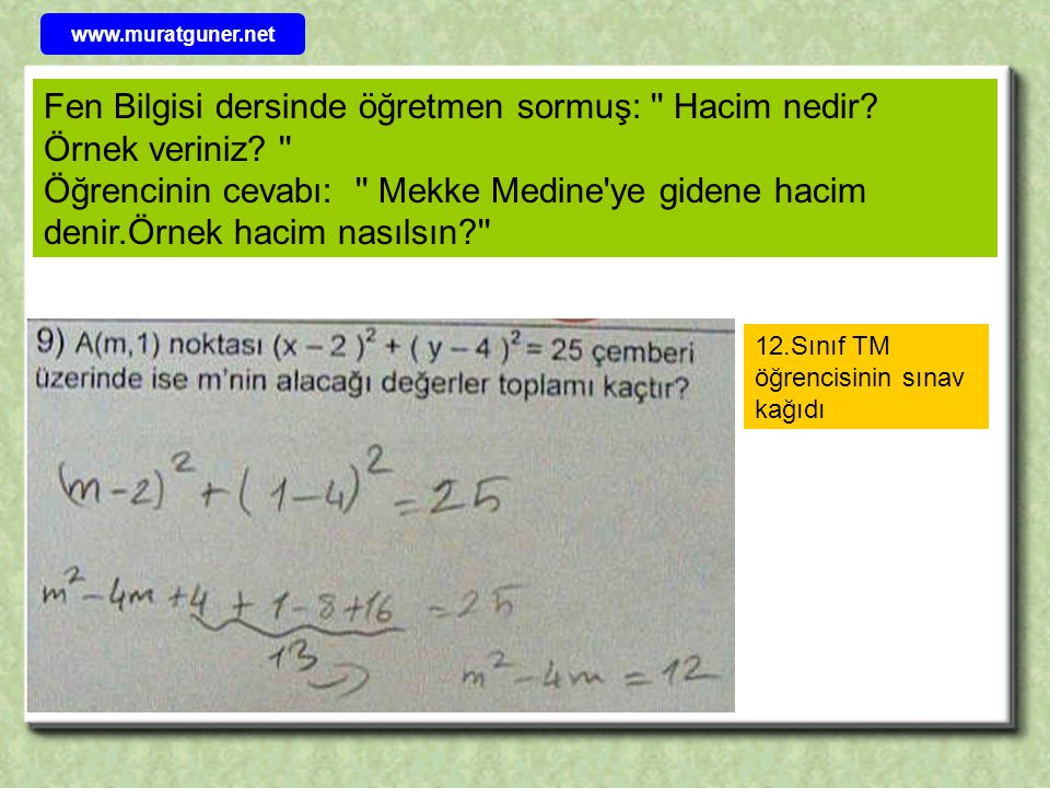 www.muratguner.net Fen Bilgisi dersinde öğretmen sormuş: Hacim nedir Örnek veriniz