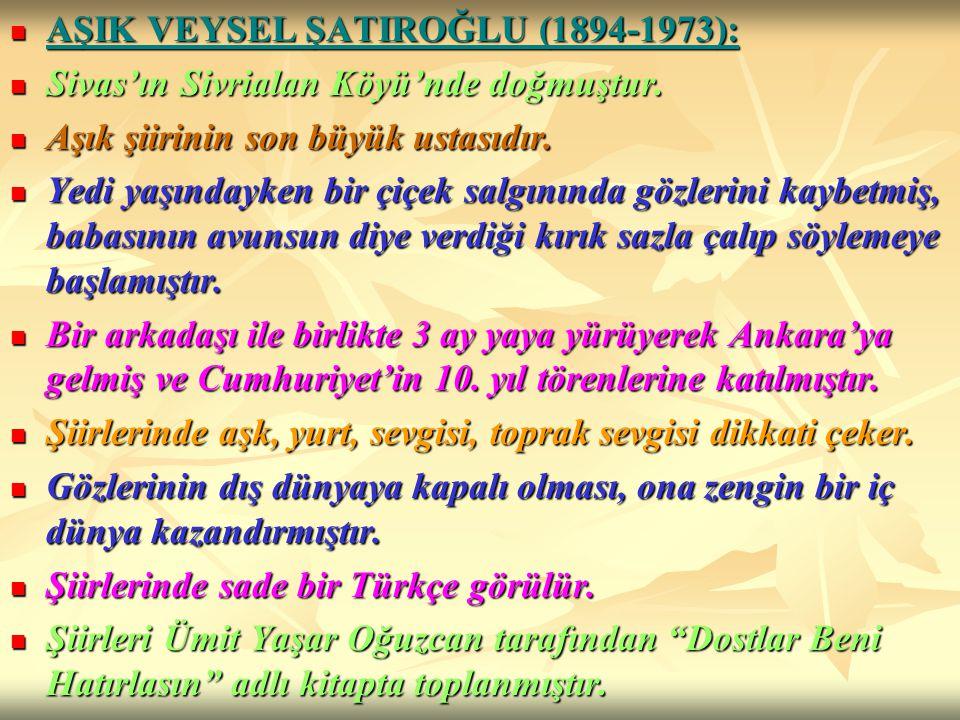 AŞIK VEYSEL ŞATIROĞLU (1894-1973):