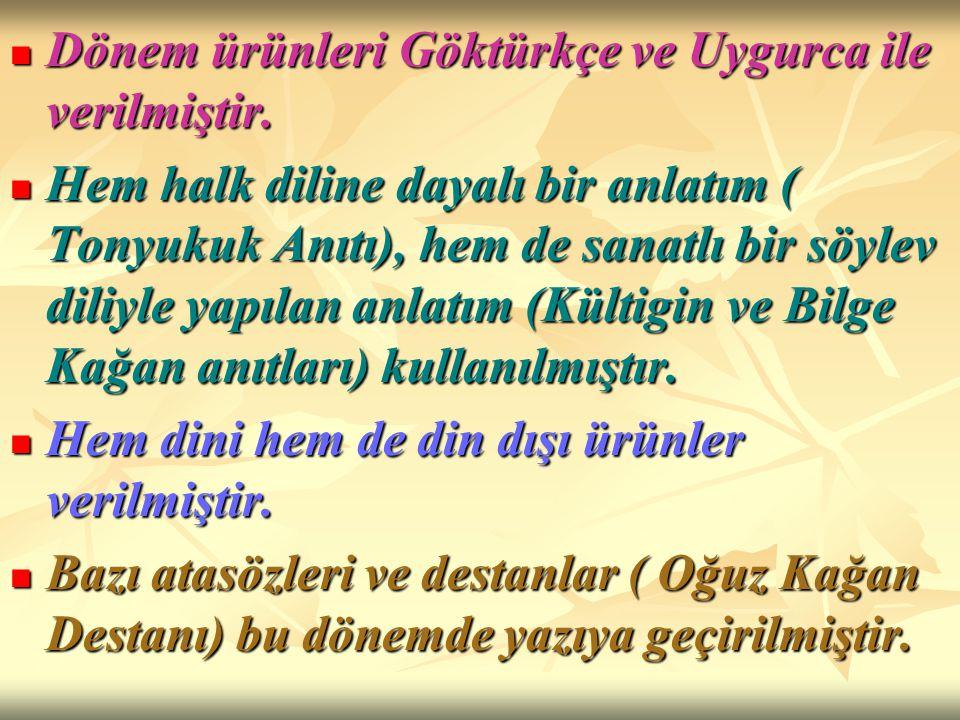 Dönem ürünleri Göktürkçe ve Uygurca ile verilmiştir.