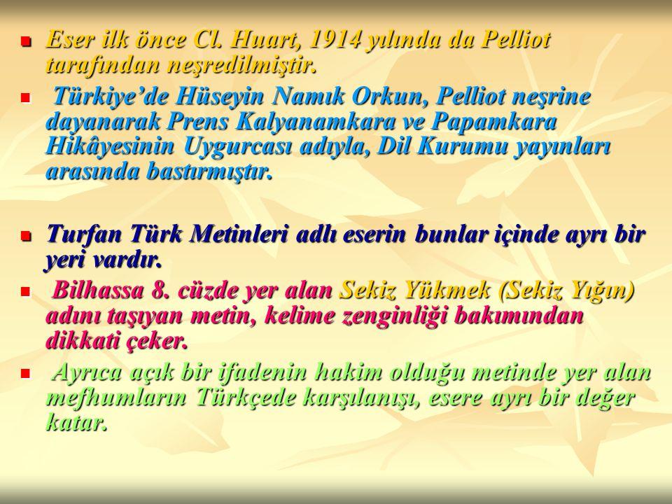 Eser ilk önce Cl. Huart, 1914 yılında da Pelliot tarafından neşredilmiştir.