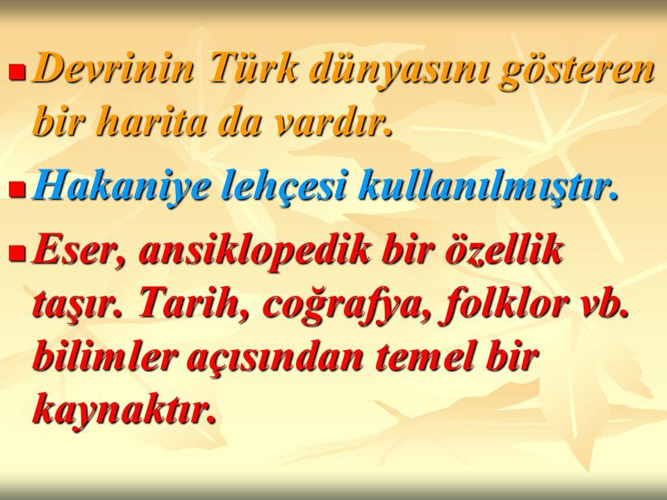 Devrinin Türk dünyasını gösteren bir harita da vardır.