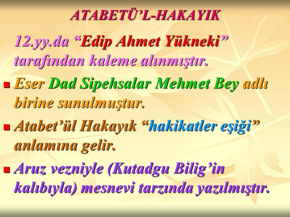 Eser Dad Sipehsalar Mehmet Bey adlı birine sunulmuştur.