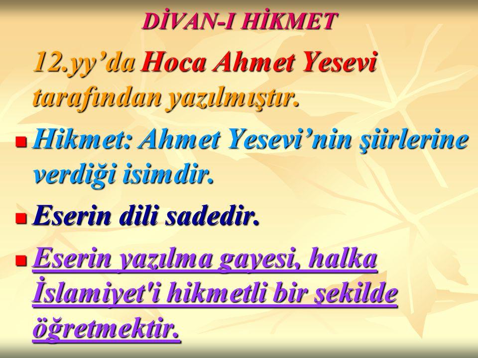 Hikmet: Ahmet Yesevi'nin şiirlerine verdiği isimdir.