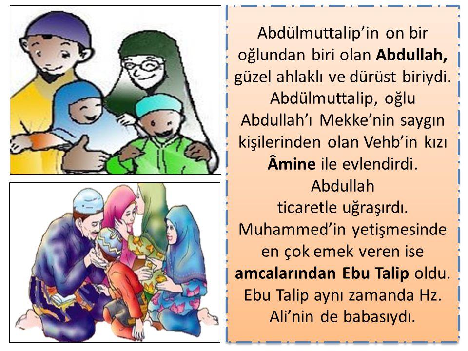 Abdülmuttalip'in on bir oğlundan biri olan Abdullah, güzel ahlaklı ve dürüst biriydi.