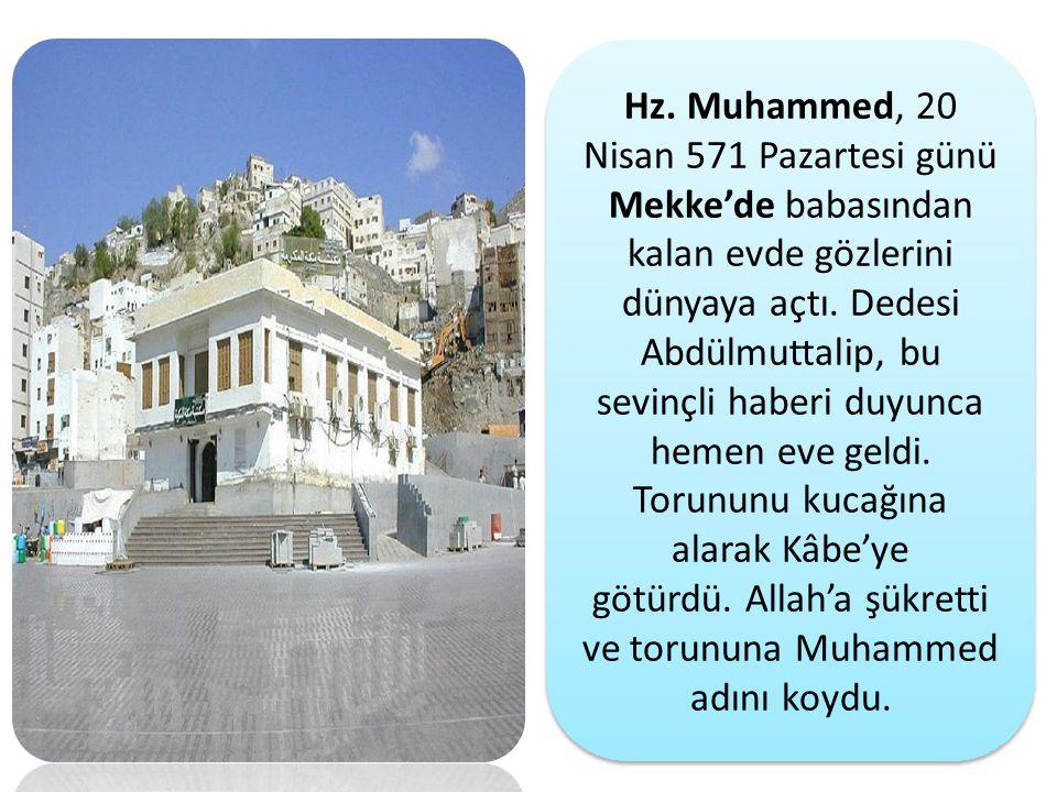 götürdü. Allah'a şükretti ve torununa Muhammed adını koydu.