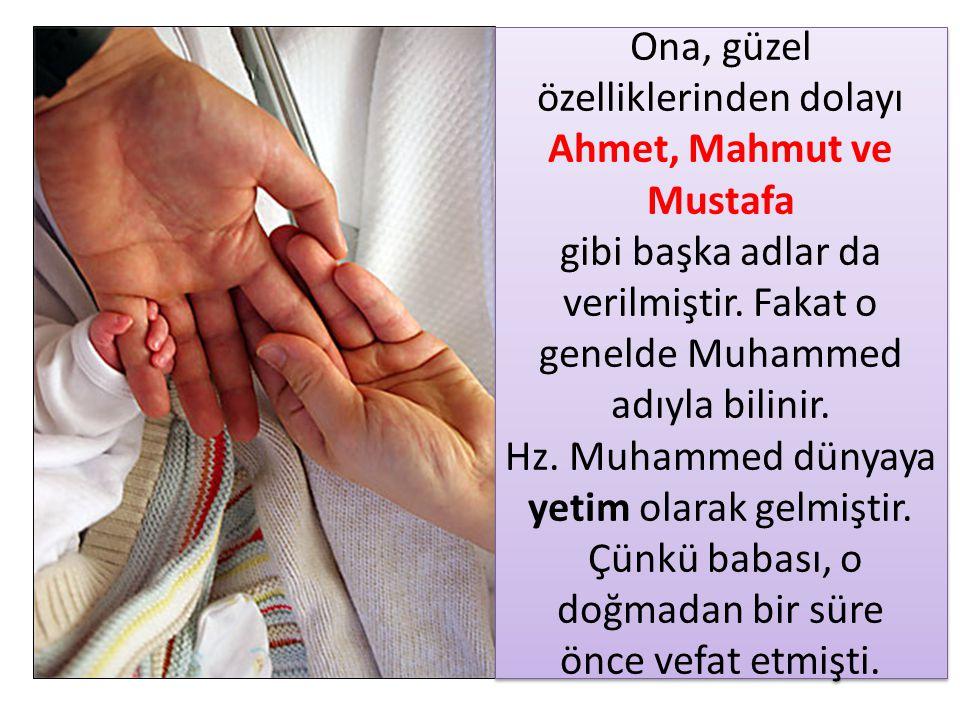 Ona, güzel özelliklerinden dolayı Ahmet, Mahmut ve Mustafa