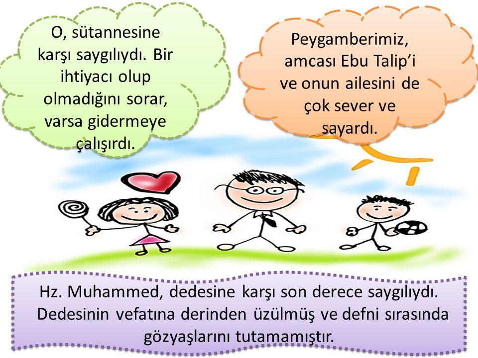 Hz. Muhammed, dedesine karşı son derece saygılıydı.