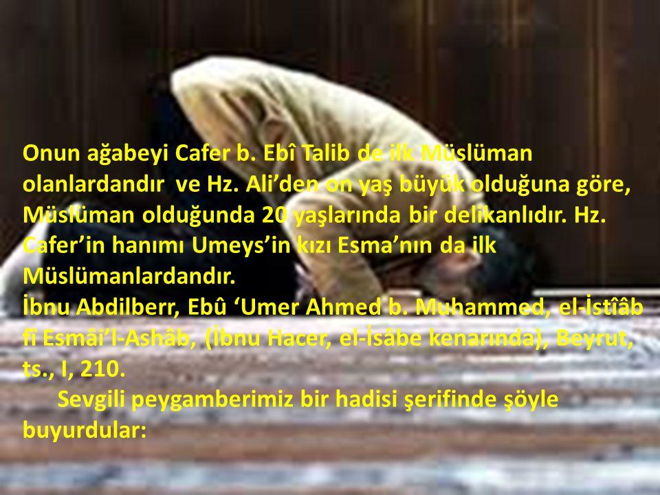 Onun ağabeyi Cafer b. Ebî Talib de ilk Müslüman olanlardandır ve Hz