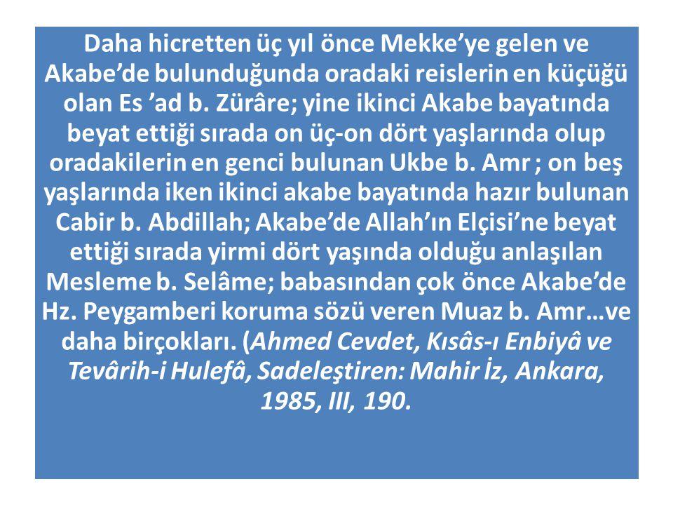 Daha hicretten üç yıl önce Mekke'ye gelen ve Akabe'de bulunduğunda oradaki reislerin en küçüğü olan Es 'ad b.