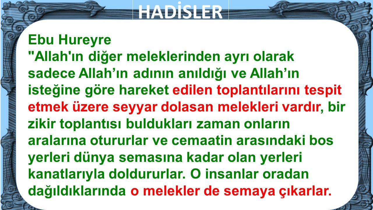 HADİSLER Ebu Hureyre Allah ın diğer meleklerinden ayrı olarak