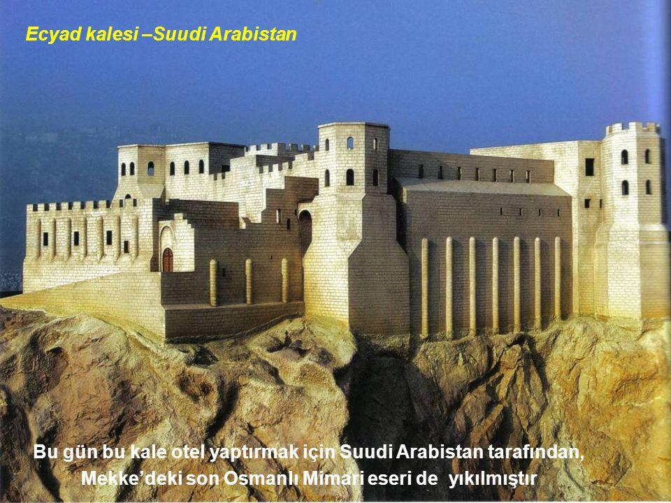 Ecyad kalesi –Suudi Arabistan