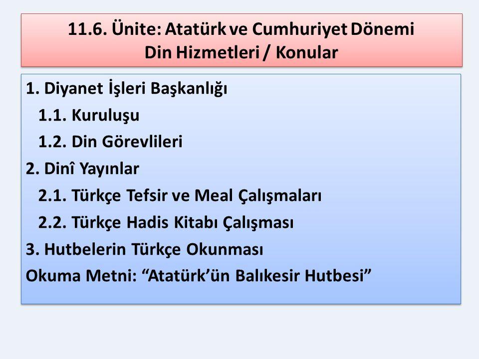 11.6. Ünite: Atatürk ve Cumhuriyet Dönemi Din Hizmetleri / Konular