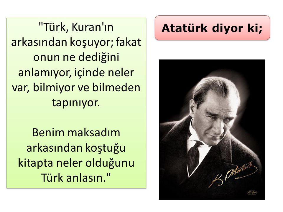 Türk, Kuran ın arkasından koşuyor; fakat