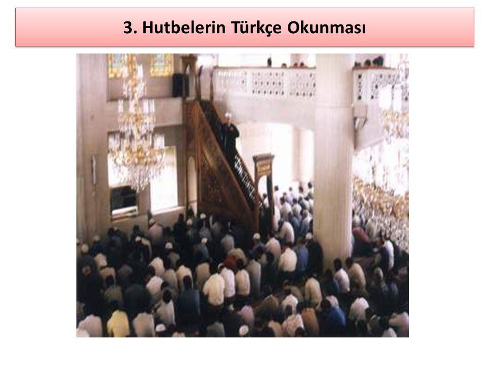 3. Hutbelerin Türkçe Okunması
