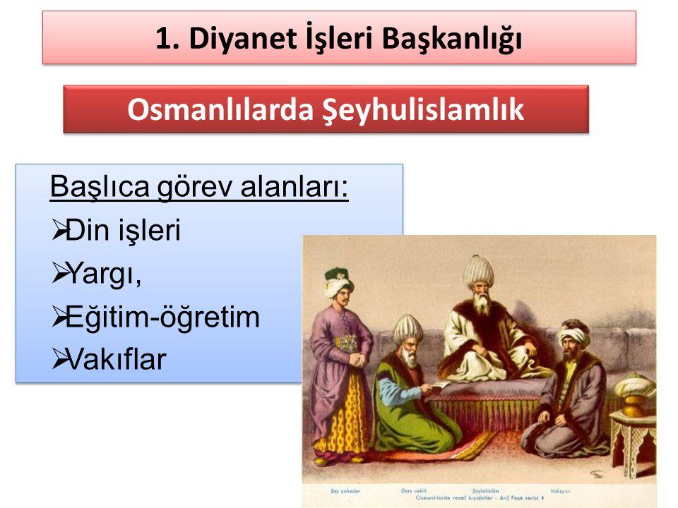 1. Diyanet İşleri Başkanlığı Osmanlılarda Şeyhulislamlık