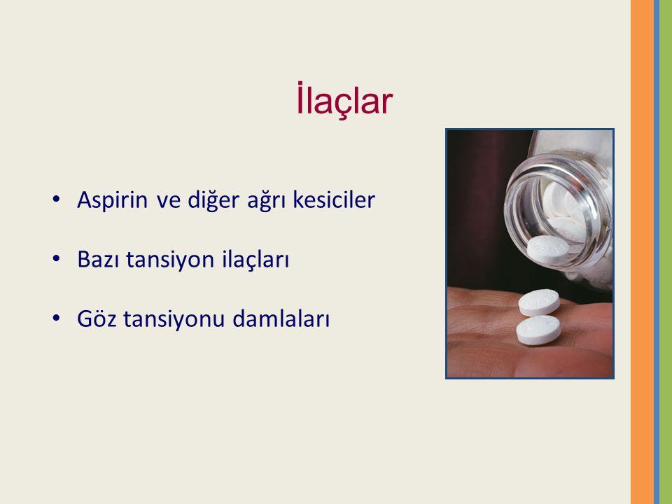 İlaçlar Aspirin ve diğer ağrı kesiciler Bazı tansiyon ilaçları