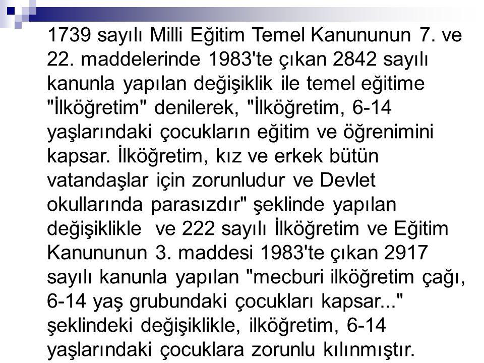 1739 sayılı Milli Eğitim Temel Kanununun 7. ve 22