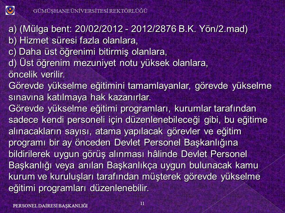a) (Mülga bent: 20/02/2012 - 2012/2876 B.K. Yön/2.mad)