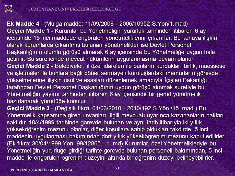 Ek Madde 4 - (Mülga madde: 11/09/2006 - 2006/10952 S.Yön/1.mad)