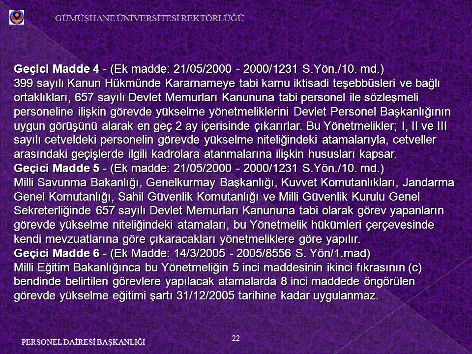 Geçici Madde 4 - (Ek madde: 21/05/2000 - 2000/1231 S.Yön./10. md.)