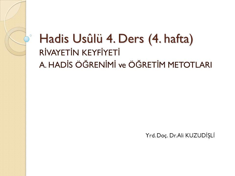 Hadis Usûlü 4. Ders (4. hafta)