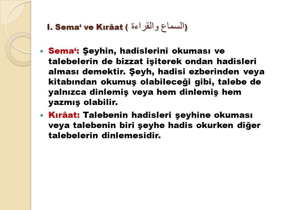 I. Sema' ve Kırâat (السماع والقراءة )