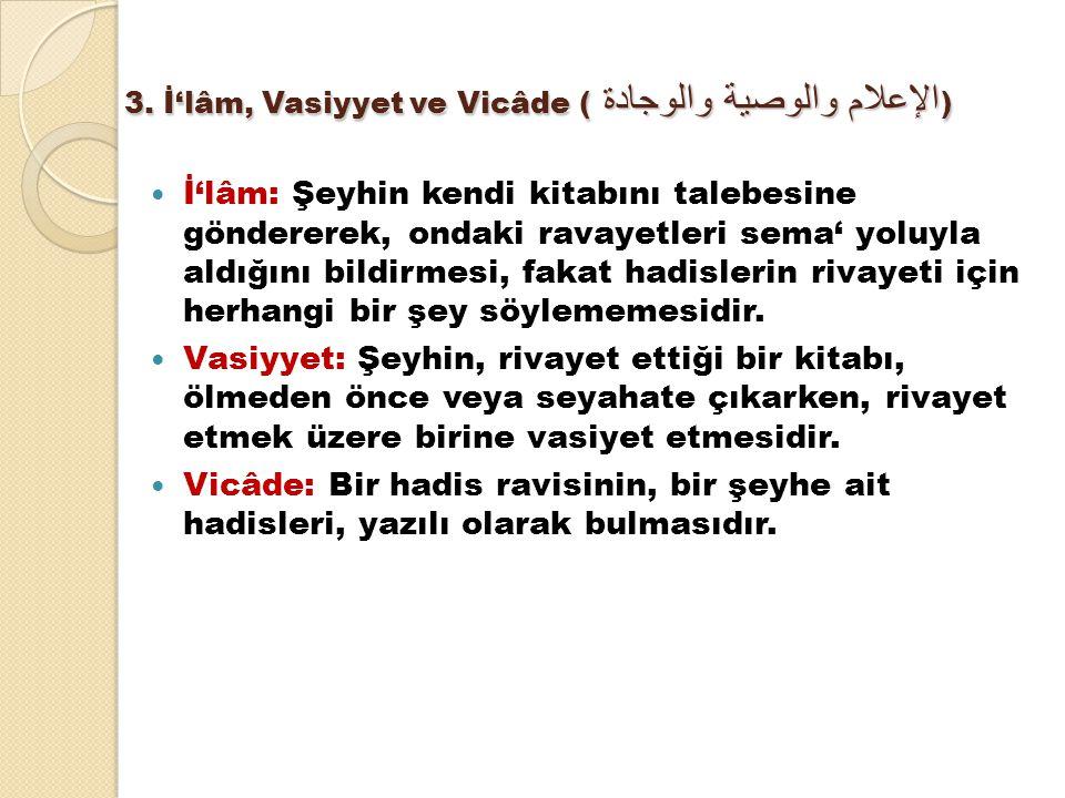 3. İ'lâm, Vasiyyet ve Vicâde (الإعلام والوصية والوجادة )