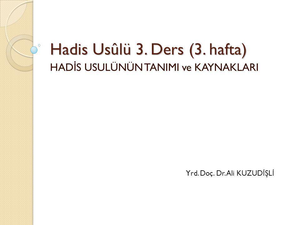 Hadis Usûlü 3. Ders (3. hafta)