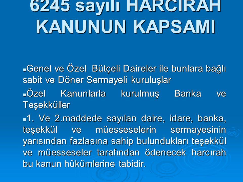 6245 sayılı HARCIRAH KANUNUN KAPSAMI