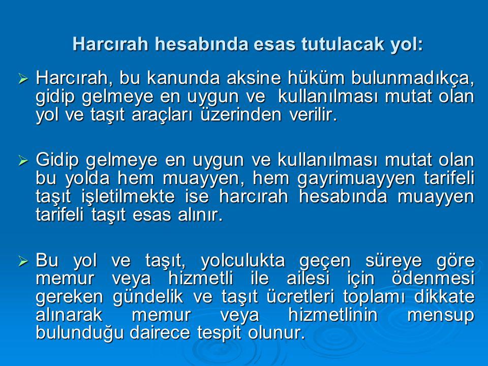 Harcırah hesabında esas tutulacak yol: