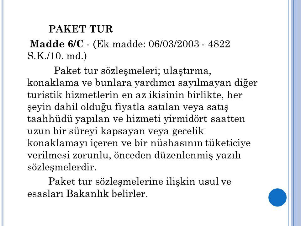 PAKET TUR Madde 6/C - (Ek madde: 06/03/2003 - 4822 S.K./10. md.)
