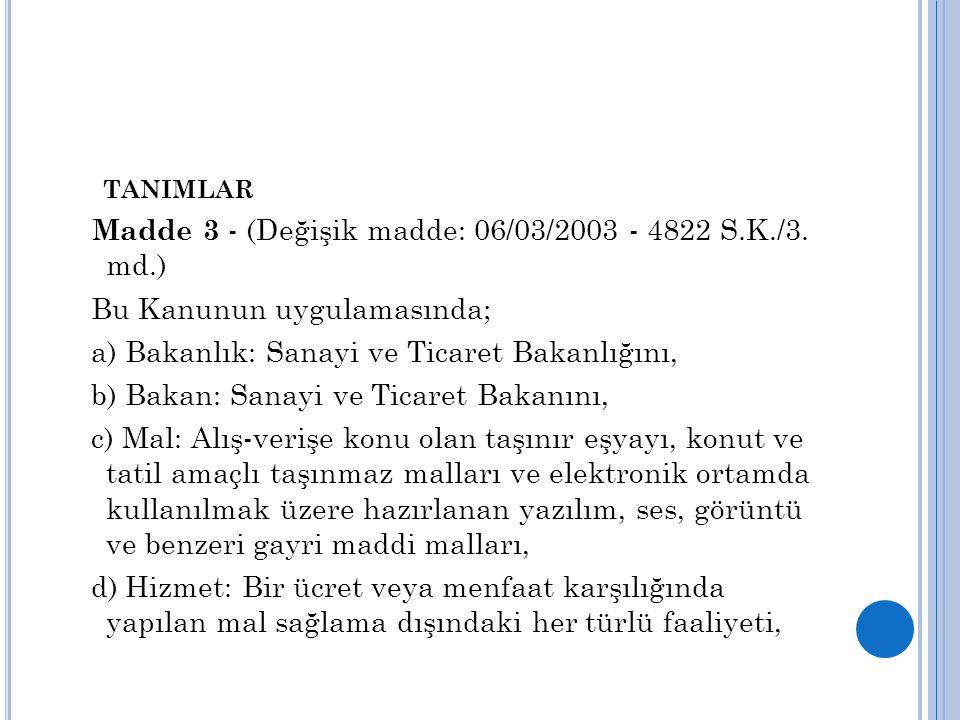 Madde 3 - (Değişik madde: 06/03/2003 - 4822 S.K./3. md.)