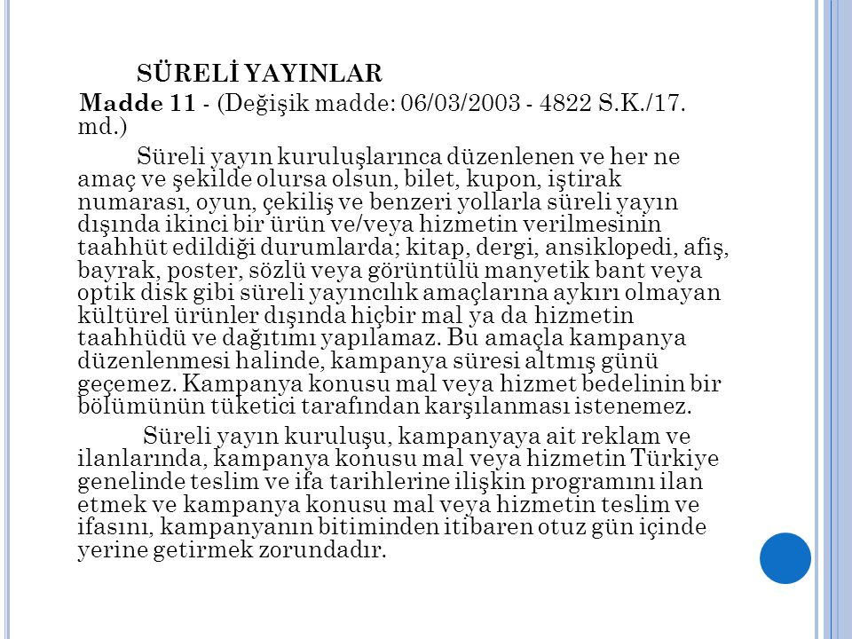 SÜRELİ YAYINLAR Madde 11 - (Değişik madde: 06/03/2003 - 4822 S.K./17. md.)
