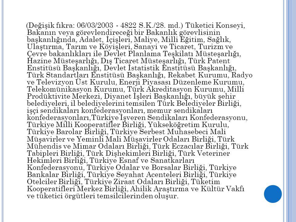 (Değişik fıkra: 06/03/2003 - 4822 S. K. /28. md