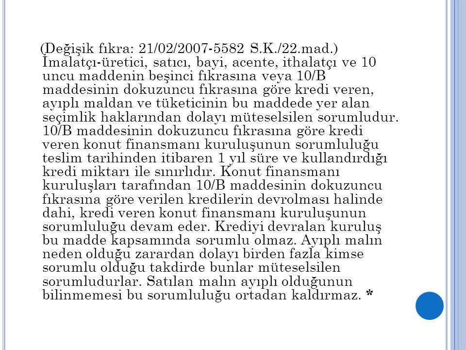(Değişik fıkra: 21/02/2007-5582 S. K. /22. mad