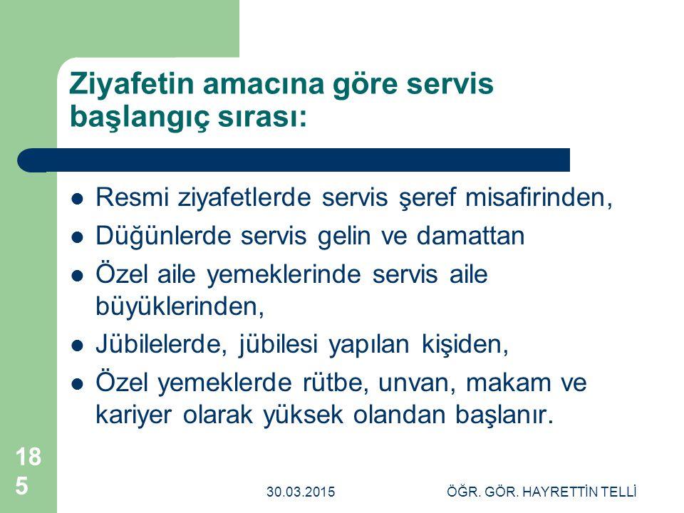 Ziyafetin amacına göre servis başlangıç sırası:
