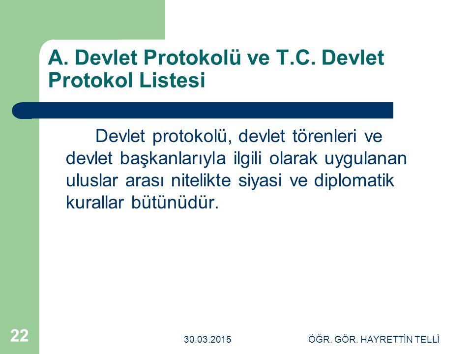 A. Devlet Protokolü ve T.C. Devlet Protokol Listesi