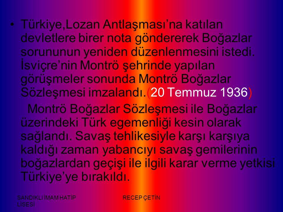 Türkiye,Lozan Antlaşması'na katılan devletlere birer nota göndererek Boğazlar sorununun yeniden düzenlenmesini istedi. İsviçre'nin Montrö şehrinde yapılan görüşmeler sonunda Montrö Boğazlar Sözleşmesi imzalandı.(20 Temmuz 1936)