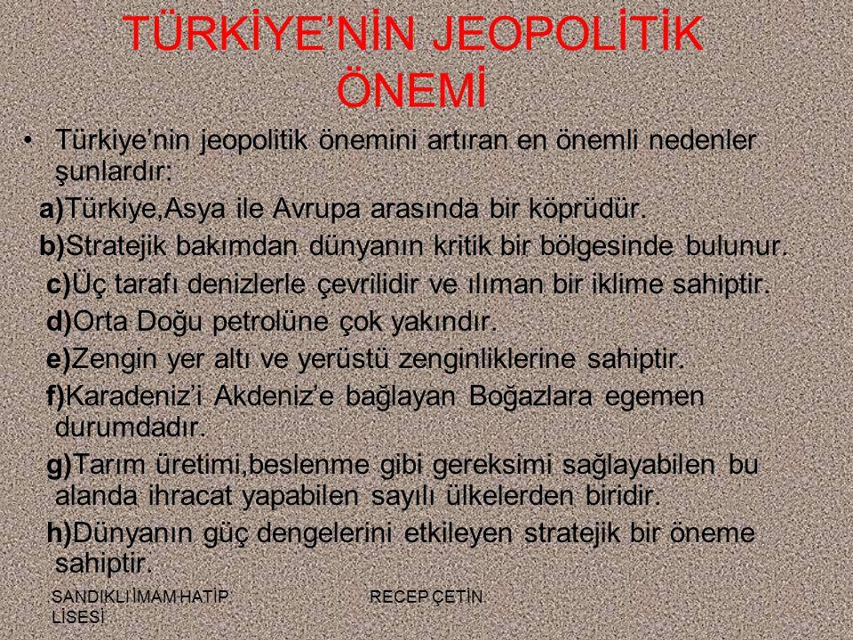 TÜRKİYE'NİN JEOPOLİTİK ÖNEMİ