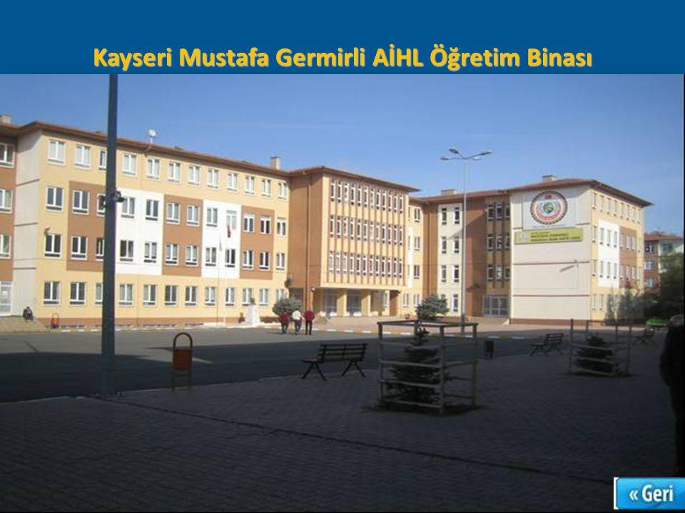 Kayseri Mustafa Germirli AİHL Öğretim Binası